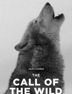 Зов предков / The Call of the Wild (London, 1903)