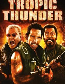 Солдаты неудачи / Tropic Thunder (2008) HD 720 (RU, ENG)