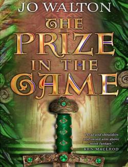 Приз в игре / The Prize in the Game (Walton, 2002) – книга на английском