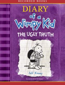 The Diary of a Wimpy Kid: The Ugly Truth / Дневник слабака. Страшная правда (by Jeff Kinney, 2010) - аудиокнига на английском