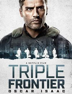 Тройная граница / Triple Frontier (2019) HD 720 (RU, ENG)
