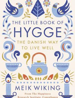 Hygge/ секрет датского счастья / The Little Book of Hygge: The Danish Way to Live Well (Wiking, 2016) – книга на английском