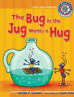 Жук В Кувшине Хочет Объятий / The Bug In The Jug Wants A Hug (Cleary, 2009) – книга на английском