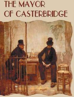 Мэр Кэстербриджа / The Mayor of Casterbridge (Hardy, 1886) – книга на английском