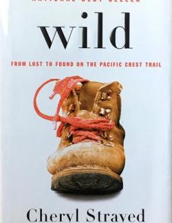 Wild: From Lost To Found On The Pacific Crest Trail / Дикая. Опасное путешествие как способ обрести себя (by Cheryl Strayed, 2012) - аудиокнига на английском