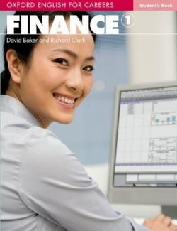 Oxford English for Careers: Finance 1 (Students Book) by Richard Clark and David Baker (2011, 144с.)
