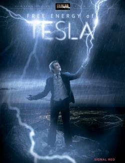 Свободная энергия Теслы / Free energy of Tesla (2011) HD 720 (RU, ENG)
