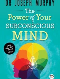 The Power of Your Subconscious Mind / Cила вашего подсознания. Joseph Murphy (1963, 229 с.)