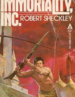 Immortality, Inc. / Корпорация Бессмертие (Sheckley Robert / Шекли Роберт)