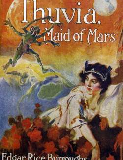Тувия, дева Марса / Thuvia - Maid of Mars (Burroughs, 1914)