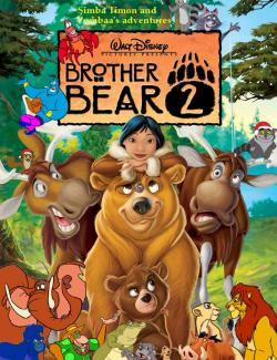 Братец медвежонок 2: Лоси в бегах / Brother Bear 2 (2006) HD 720 (RU, ENG)