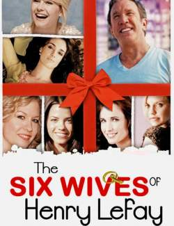 Шесть жен Генри Лефэя / The Six Wives of Henry Lefay (2009) HD 720 (RU, ENG)