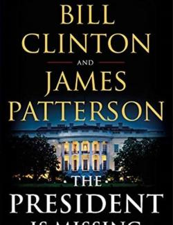The President Is Missing / Президент пропал (by Bill Clinton, James Patterson, 2018) - аудиокнига на английском