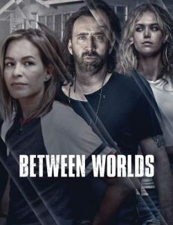 Между мирами / Between Worlds (2018) HD 720 (RU, ENG)