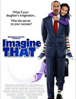 Представь себе / Imagine That (2008) HD 720 (RU, ENG)