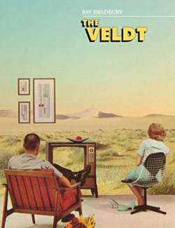 Вельд / The Veldt (Bradbury, 1950)