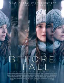 Матрица времени / Before I Fall (2017) HD 720 (RU, ENG)