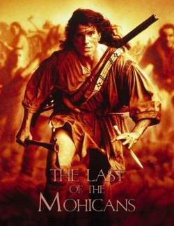 Последний из могикан / The Last of the Mohicans (1992) HD 720 (RU, ENG)