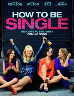 В активном поиске / How to Be Single (2016) HD 720 (RU, ENG)
