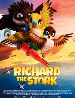 Трио в перьях / Richard the Stork (2016) HD 720 (RU, ENG)