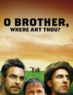 О, где же ты, брат? / O Brother, Where Art Thou? (2000) HD 720 (RU, ENG)