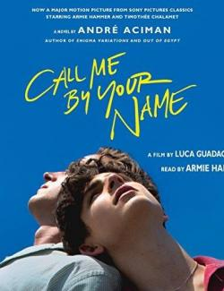 Call Me by Your Name / Зови меня своим именем (by Andre Aciman, 2017) - аудиокнига на английском