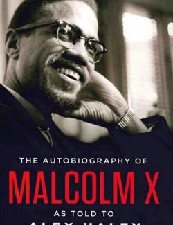 The Autobiography of Malcolm X: As Told to Alex Haley / Автобиография Малкольма Икс (by Malcolm X, Alex Haley, 2020) - аудиокнига на английском