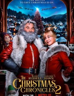 Рождественские хроники 2 / The Christmas Chronicles: Part Two (2020) HD 720 (RU, ENG)