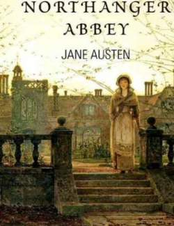 Нортенгерское аббатство / Northanger Abbey (Austen, 1817)