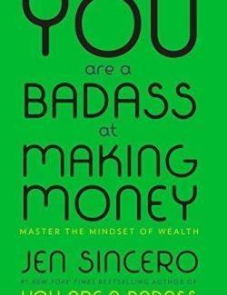 You Are a Badass at Making Money: Master the Mindset of Wealth / Не ной (by Jen Sincero, 2017) - аудиокнига на английском
