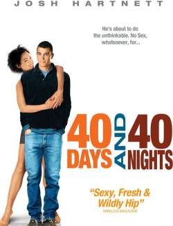 40 дней и 40 ночей / 40 Days and 40 Nights (2002) HD 720 (RU, ENG)