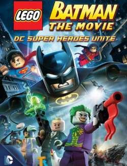 LEGO. Бэтмен: Супер-герои DC объединяются (видео) / Lego Batman: The Movie - DC Super Heroes Unite (2013) HD 720 (RU, ENG)