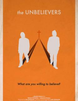 Неверующие / The Unbelievers (2013) HD 720 (RU, ENG)