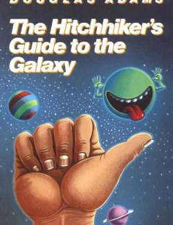 Автостопом по галактике / The Hitch Hiker's Guide to the Galaxy (Adams, 1979)