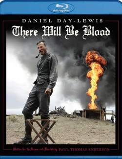 Нефть / There will be Blood (2007) HD 720 (RU, ENG)