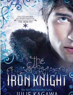 Железный рыцарь / The Iron Knight (Kagawa, 2011) – книга на английском