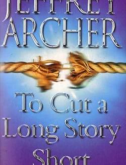 Короче говоря / To Cut a Long Story Short (Archer, 2000) – книга на английском