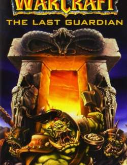 Последний Страж / World of Warcraft: The Last Guardian (Grubb, 2007) – книга на английском