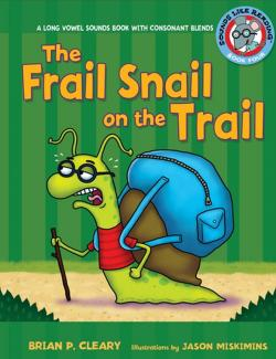 Хрупкая Улитка на тропе / The Frail Snail On The Trail (Cleary, 2009) – книга на английском