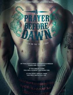Бои без правил / A Prayer Before Dawn (2017) HD 720 (RU, ENG)