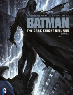 Темный рыцарь: Возрождение легенды. Часть 1 / Batman: The Dark Knight Returns, Part 1 (2012) HD 720 (RU, ENG)