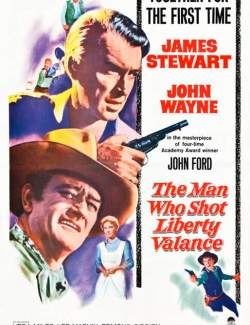 Человек, который застрелил Либерти Вэланса / The Man Who Shot Liberty Valance (1962) HD 720 (RU, ENG)