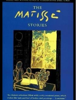 Истории Матисса / The Matisse Stories (Byatt, 1993) – книга на английском