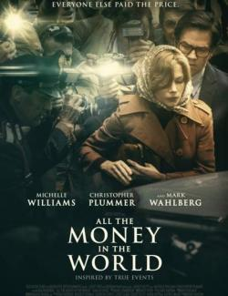 Все деньги мира / All the Money in the World (2017) HD 720 (RU, ENG)