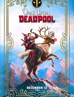 Жил-был Дэдпул / Once Upon A Deadpool (2018) HD 720 (RU, ENG)