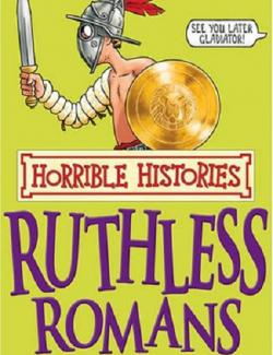 Безжалостные Римляне / The Ruthless Romans (Deary, 2003) - книга на английском
