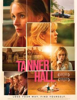 Таннер Холл / Tanner Hall (2009) HD 720 (RU, ENG)
