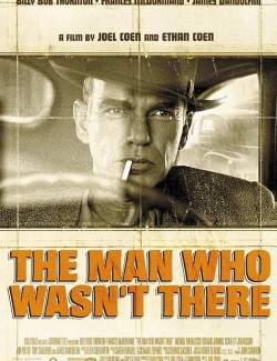 Человек, которого не было / The Man Who Wasn't There (2001) HD 720 (RU, ENG)