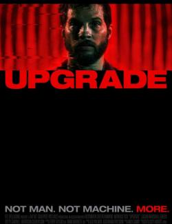 Апгрейд / Upgrade (2018) HD 720 (RU, ENG)