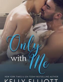 Only with Me / Только со мной (by Kelly Elliott, 2017) - аудиокнига на английском